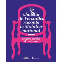 Catalogue of the exhibition The Palace of Versailles and the Mobilier national