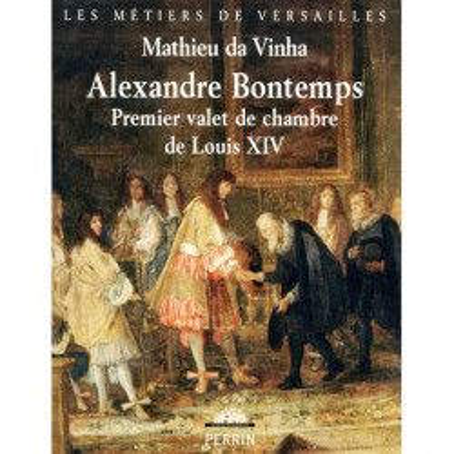 Alexandre Bontemps - First manservant to Louis XIV