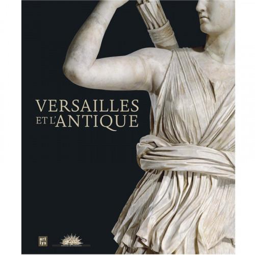 Catalogue de l'exposition Versailles et l'Antique