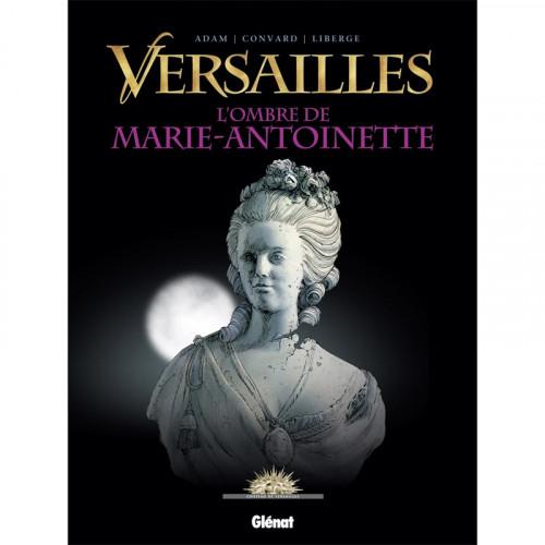 Versailles - Tome 2 : L'ombre de Marie-Antoinette