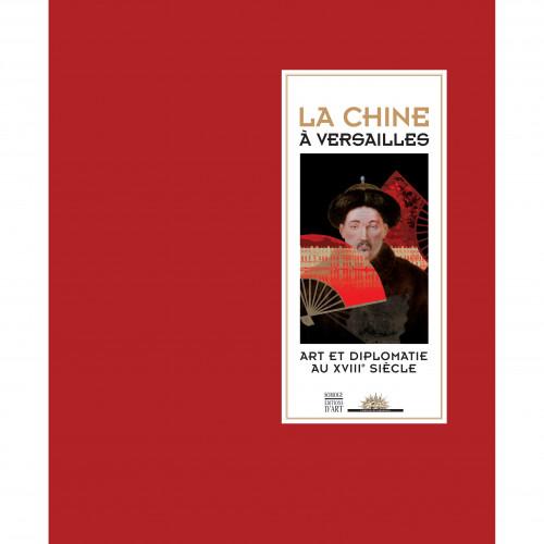 """Catalogue de l'exposition """"La Chine à Versailles"""""""