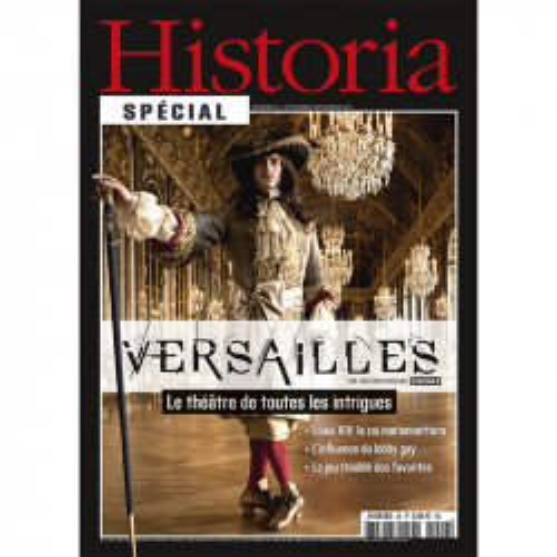 """Hors-Série Historia """"Versailles, le théâtre de toutes les intrigues"""""""