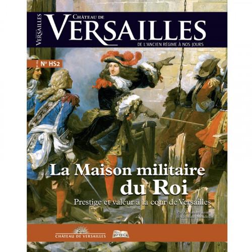 Magazine Château de Versailles, de l'Ancien Régime à nos jours N° HS2