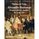 Alexandre Bontemps, Premier valet de chambre de Louis XIV