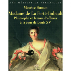 Madame de la Ferté-Imbault - Philosopher and businesswoman at the court of Louis XV