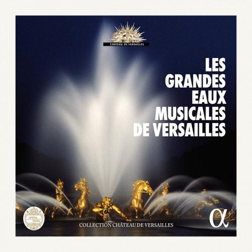 CD Les Grandes Eaux Musicales de Versailles (Edition 2017)