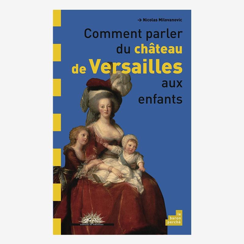 Comment parler du château de Versailles aux enfants