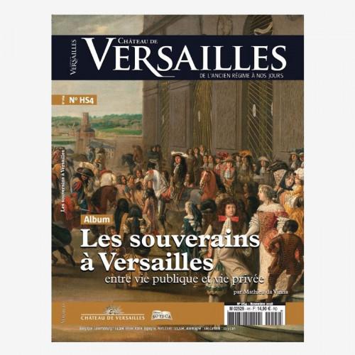 Magazine Château de Versailles, de l'Ancien Régime à nos jours N°HS4