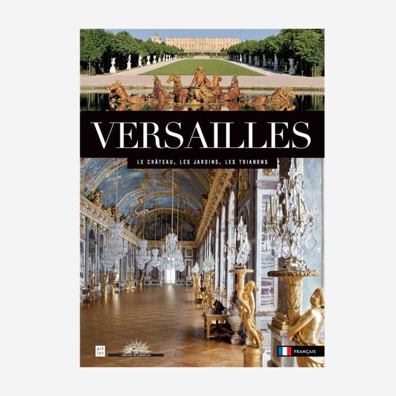 Versailles, le Château, les Jardins, les Trianons - fr