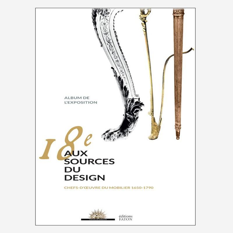 """Album de l'exposition """"18e, aux sources du design"""""""