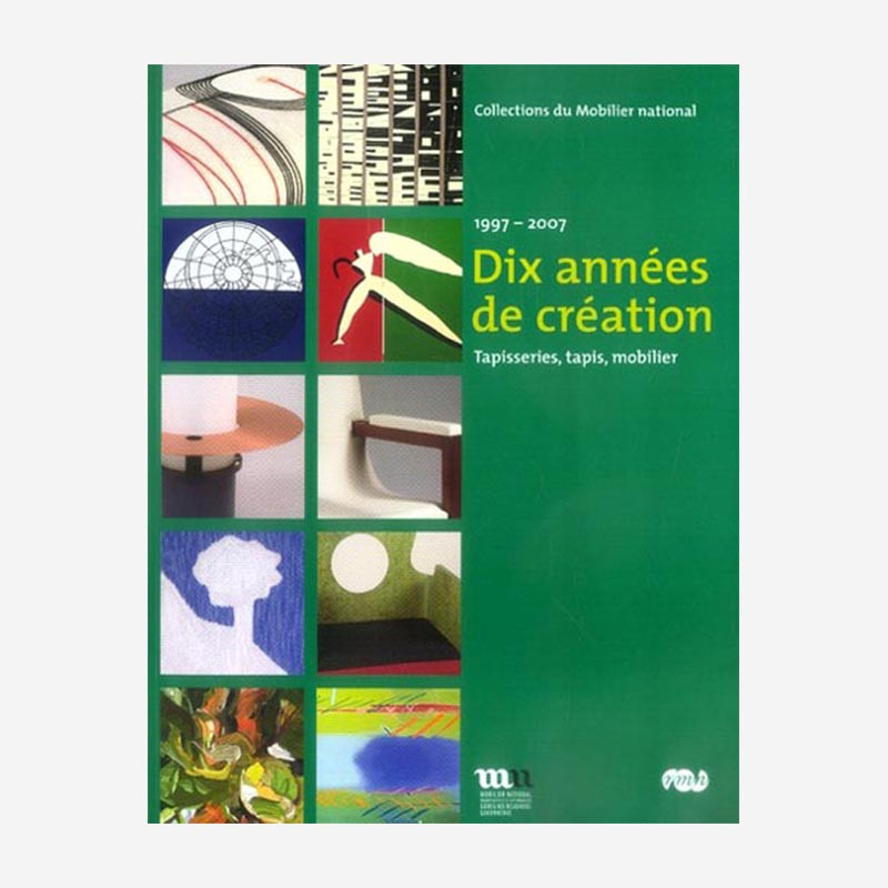 Dix années de création, 1997-2007 - Tapisseries, tapis, mobilier