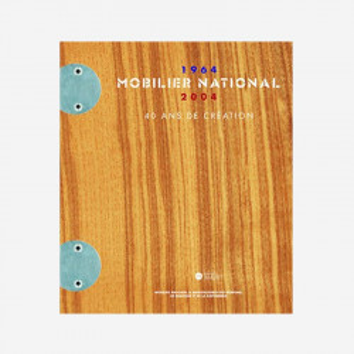 Mobilier national 1964-2004 - 40 ans de création