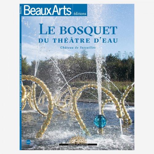 Beaux arts magazine - Le bosquet du Théâtre d'Eau