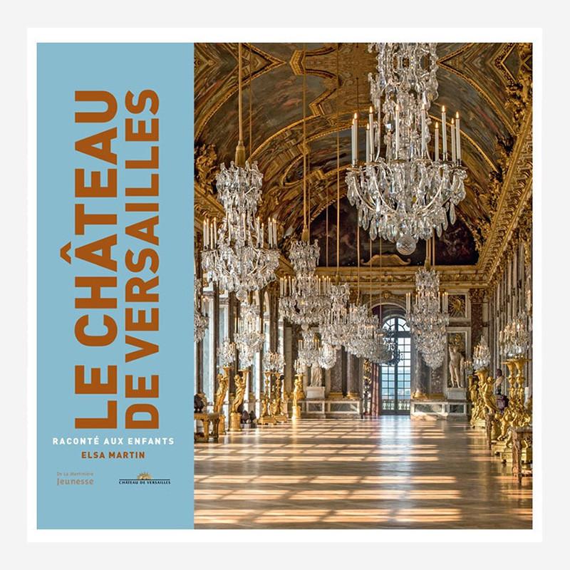 Le Château de Versailles raconté aux enfants
