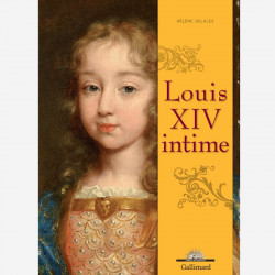 The Intimate Life of Louis XIV