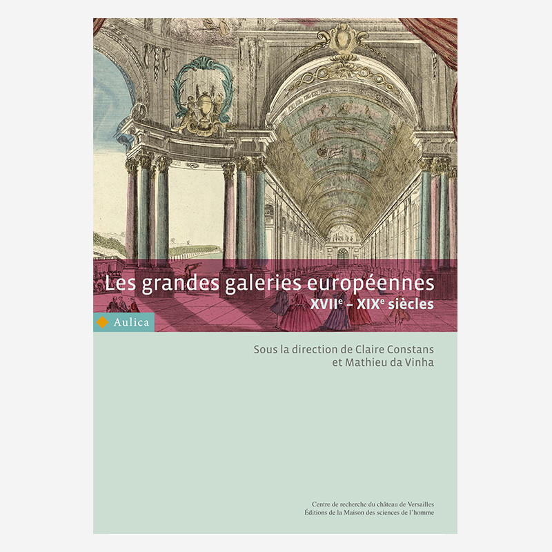 Les grandes galeries européennes XVIIe-XIXe siècles