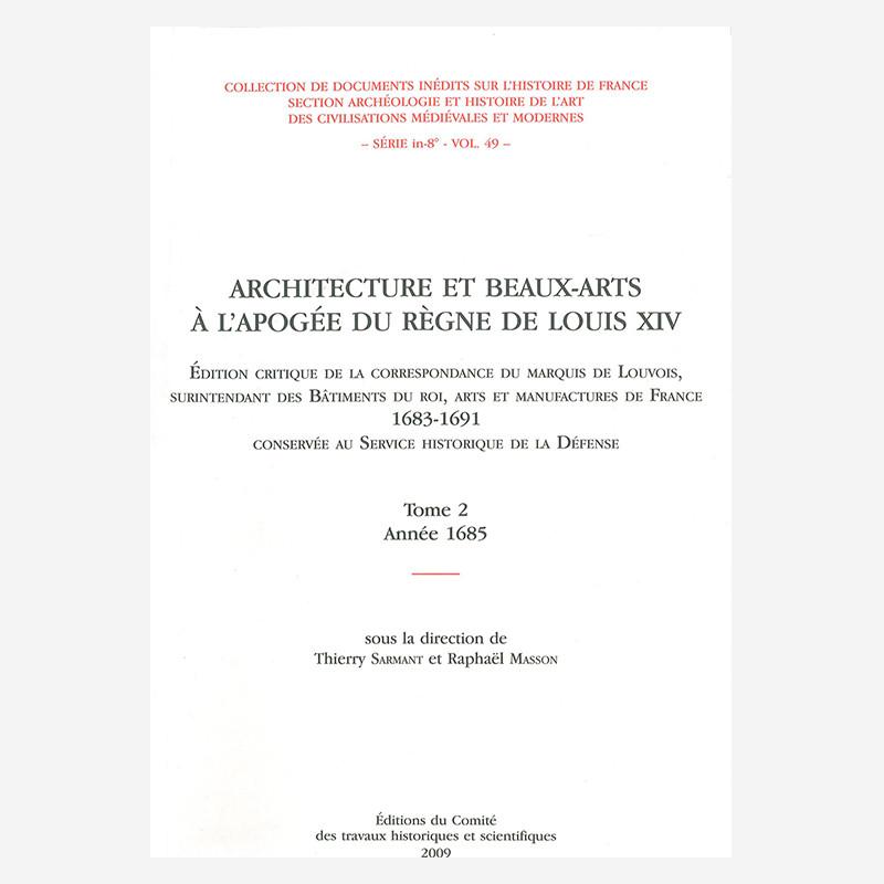 Architecture et Beaux-Arts à l'apogée du règne de Louis XIV - Tome 2