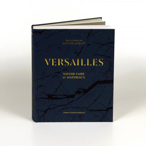 Versailles. Savoir-faire et matériaux