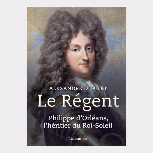 Le Régent. Philippe...